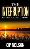 The Interruption: An EMP Survival story (EMP Interruption Series Book 1)