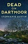 Dead on Dartmoor: Darkness lurks on the beautiful moors (The Devon Mysteries Book 2)