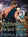 Highlander's Wicked Desire: Scottish Medieval Highlander Romance Novel (Wicked Highlanders Book 2)