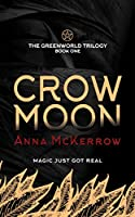 Crow Moon (Greenworld Trilogy, #1)