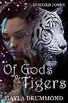 Of Gods & Tigers (Discord Jones Book 8)