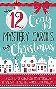 The 12 Cozy Mystery Carols of Christmas
