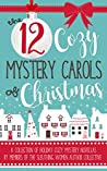 The 12 Cozy Mystery Carols of Christmas