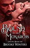 Bound to the Monarchs (Lencura #1)