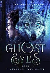 Ghost Eyes (Kootenai Pack Book 2)