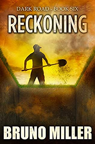 Reckoning: A Post-Apocalyptic Survival series (Dark Road Book 6)