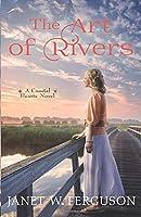 The Art of Rivers: A Coastal Hearts Novel