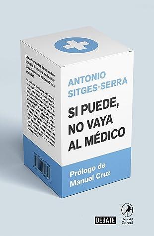 Si puede no vaya al médico by Antonio Sitges-Serra