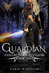 Guardian (Collector's Division,  #1)