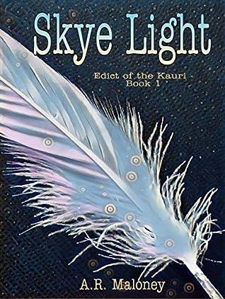 Skye Light (Edict of the Kauri Book 1)