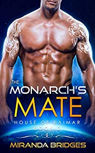 The Monarch's Mate (House Of Kaimar, #2)