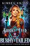 Bright-Eyed and Bushy-Tailed (Fairy Tales of a Trailer Park Queen #11)