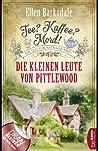 Tee? Kaffee? Mord! Die kleinen Leute von Pittlewood (Nathalie Ames ermittelt #10)