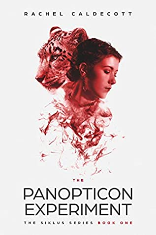 The Panopticon Experiment: The Siklus Series, Book 1