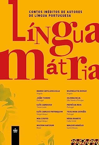 Língua Mátria: Contos Inéditos de Autores de Língua Portuguesa