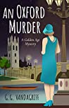 An Oxford Murder: A Golden Age Mystery (The Catherine Tregowyn Mysteries Book 1)