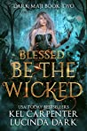 Blessed be the Wicked (Dark Maji, #2)