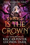 Twisted is the Crown (Dark Maji, #3)