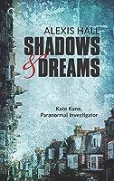 Shadows & Dreams (Kate Kane, Paranormal Investigator #2)