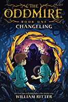 Changeling (The Oddmire, #1)
