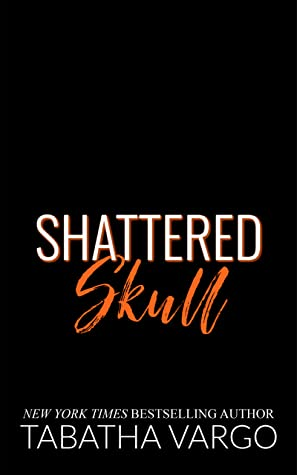 Shattered Skull (Sons of Sinister, #1)