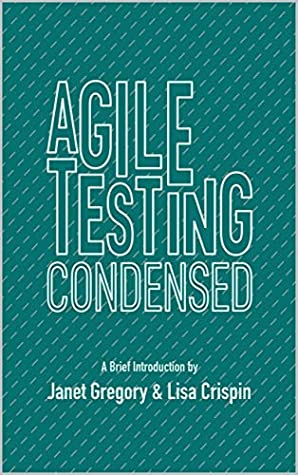 Agile Testing Condensed: A Brief Introduction