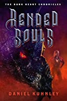 Rended Souls (The Dark Heart Chronicles Book 3)