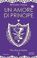 Un amore di principe (The Royal Series Vol. 3)