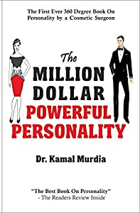 The Million Dollar Powerful Personality: The First Ever 360 Degree Book on Personality by a Cosmetic Surgeon in the World Today.