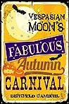 Vespasian Moon's Fabulous Autumn Carnival: A Long Short Story