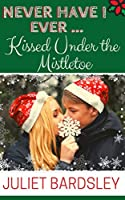 Never Have I Ever Kissed Under the Mistletoe (Never Ever Love, #5)