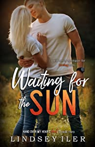 Waiting for the Sun (Hand Over My Heart Duet, #2)