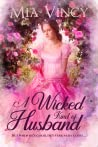 A Wicked Kind of Husband (Longhope Abbey, #3)