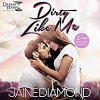 Dirty Like Me: A Dirty Rockstar Romance (Dirty, #1)