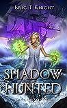 Shadow Hunted (Chaos and Retribution Book 5)