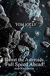 Damn the Asteroid...