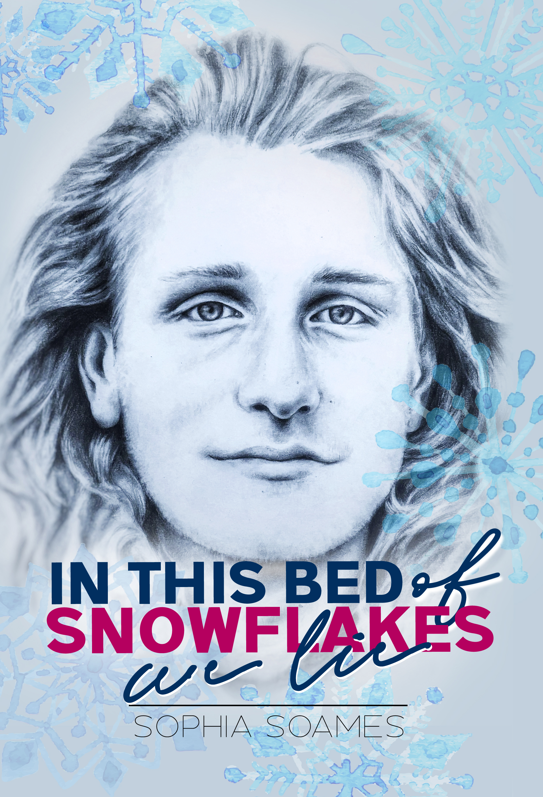 In This Bed of Snowflakes We Lie by Sophia Soames