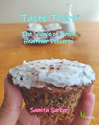 Taste Tests: The Science of Simple, Healthier Desserts