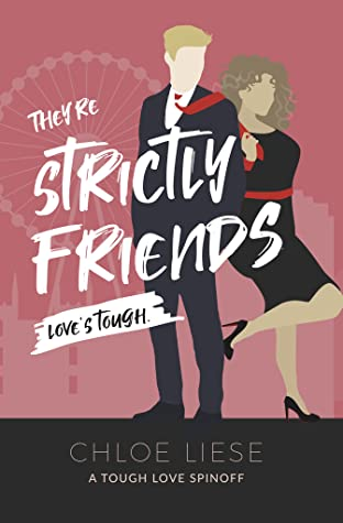 They're Strictly Friends (Tough Love Spinoff, #1)