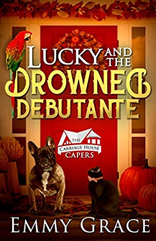 Lucky and the Drowned Debutante (The Carriage House Capers #5)