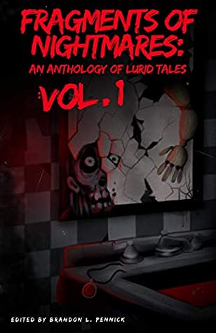 Fragments of Nightmares: An Anthology of Lurid Tales Vol. 1