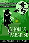Ghoul's Paradise (Spellbound Ever After Paranormal Cozy Mystery #7)