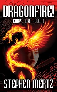 Dragonfire! (Cody's War #1)