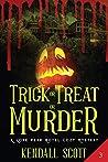 Trick or Treat or Murder: A Cozy Mystery (A Lone Peak Hotel Mystery Book 3)