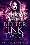 Better 'Ink Twice (A Touch of Ink, #2)