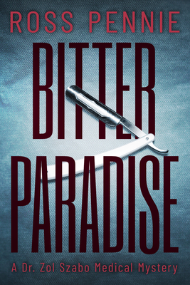Bitter Paradise (A Dr. Zol Szabo Medical Mystery #5)