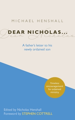 Dear Nicholas...: A Father's Letter to His Newly Ordained Son