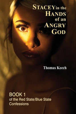 Stacey in the Hands of an Angry God (Red State/Blue State Confessions, #1)