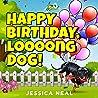 Happy Birthday, Loooong Dog! (Loooong Dog's Adventures Book 4)