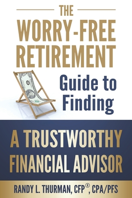The Worry-Free Retirement Guide to Finding a Trustworthy Financial Advisor